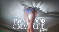 Bangor three-piece Two Door Cinema Club are set to release their second album, Beacon, on September 3rd. The album was recorded in Los Angeles with producer Jacknife Lee in his...